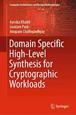 Domain Specific High-Level Synthesis (Computer Architecture and Design Methodologies)