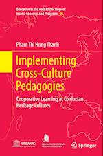 Implementing Cross-Culture Pedagogies (Education in the Asia-Pacific Region Issues, Concerns & Prospects, nr. 25)