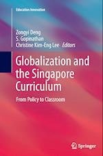 Globalization and the Singapore Curriculum (Education Innovation Series)