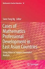 Cases of Mathematics Professional Development in East Asian Countries (MATHEMATICS TEACHER EDUCATION, nr. 10)