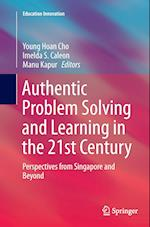 Authentic Problem Solving and Learning in the 21st Century (Education Innovation)