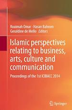 Islamic Perspectives Relating to Business, Arts, Culture and Communication