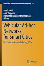 Vehicular Ad-Hoc Networks for Smart Cities (Advances in Intelligent Systems and Computing, nr. 306)