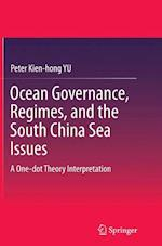 Ocean Governance, Regimes, and the South China Sea Issues