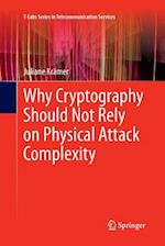 Why Cryptography Should Not Rely on Physical Attack Complexity (T-Labs Series in Telecommunication Services)