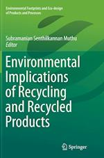Environmental Implications of Recycling and Recycled Products (Environmental Footprints and Eco Design of Products and Proc)