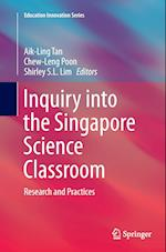 Inquiry into the Singapore Science Classroom (Education Innovation Series)