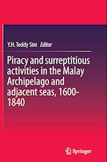 Piracy and Surreptitious Activities in the Malay Archipelago and Adjacent Seas, 1600-1840