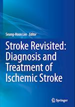 Stroke Revisited: Diagnosis and Treatment of Ischemic Stroke (Stroke Revisited)