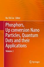 Phosphors, Up Conversion Nano Particles, Quantum Dots and Their Applications af Ru-Shi Liu