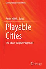 Playable Cities (Gaming Media and Social Effects)