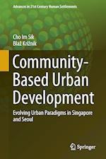 Community-Based Urban Development (Advances in 21st Century Human Settlements)