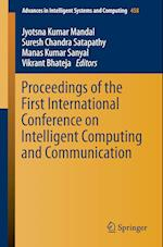 Proceedings of the First International Conference on Intelligent Computing and Communication (Advances in Intelligent Systems and Computing, nr. 458)