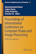 Proceedings of International Conference on Computer Vision and Image Processing (Advances in Intelligent Systems and Computing, nr. 459)