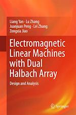 Electromagnetic Linear Machines with Dual Halbach Array : Design and Analysis