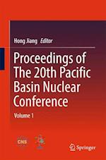 Proceedings of The 20th Pacific Basin Nuclear Conference : Volume 1