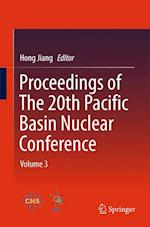 Proceedings of The 20th Pacific Basin Nuclear Conference : Volume 3