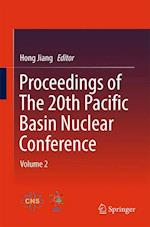 Proceedings of The 20th Pacific Basin Nuclear Conference : Volume 2