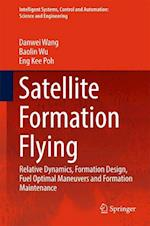 Satellite Formation Flying : Relative Dynamics, Formation Design, Fuel Optimal Maneuvers and Formation Maintenance