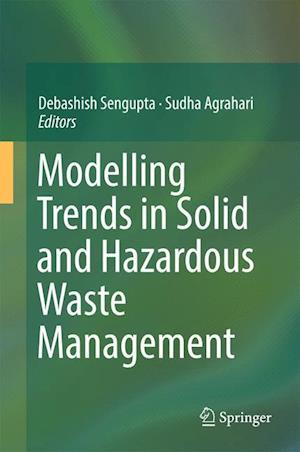 Modelling Trends in Solid and Hazardous Waste Management