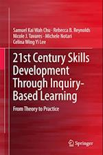 21st Century Skills Development Through Inquiry-Based Learning af Michele Notari, Samuel Kai Wah Chu, Nicole J. Tavares