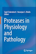 Proteases in Physiology and Pathology