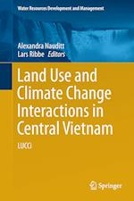 Land Use and Climate Change Interactions in Central Vietnam : LUCCi
