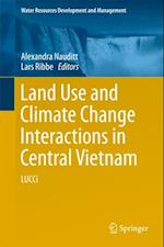 Land Use and Climate Change Interactions in Central Vietnam (Water Resources Development and Management)