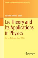 Lie Theory and its Applications in Physics (Springer Proceedings in Mathematics and Statistics, nr. 191)