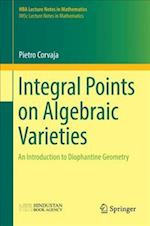 Integral Points on Algebraic Varieties (Hba Lecture Notes in Mathematics)