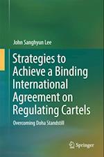 Strategies to Achieve a Binding International Agreement on Regulating Cartels