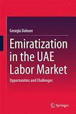 Emiratization in the UAE Labor Market : Opportunities and Challenges