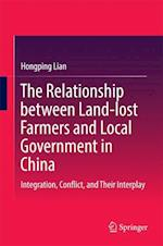 The Relationship between Land-lost Farmers and Local Government in China : Integration, Conflict, and Their Interplay