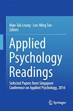 Applied Psychology Readings : Selected Papers from Singapore Conference on Applied Psychology, 2016
