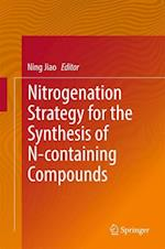 Nitrogenation Strategy for the Synthesis of N-Containing Compounds (Springerbriefs in Molecular Science)