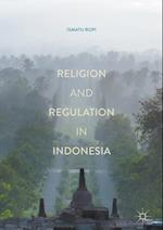 Religion and Regulation in Indonesia af Ismatu Ropi