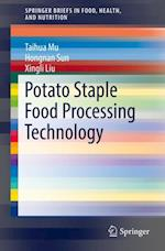 Potato Staple Food Processing Technology (Springerbriefs in Food, Health, and Nutrition)