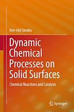 Dynamic Chemical Processes on Solid Surfaces : Chemical Reactions and Catalysis