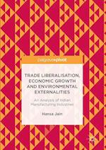 Trade Liberalisation, Economic Growth and Environmental Externalities