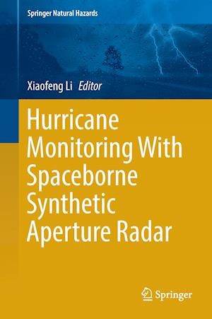 Hurricane Monitoring With Spaceborne Synthetic Aperture Radar