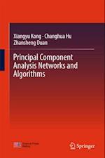 Principal Component Analysis Networks and Algorithms af Changhua Hu, Xiangyu Kong, Zhansheng Duan