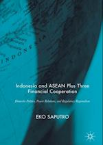Indonesia and ASEAN Plus Three Financial Cooperation af Eko Saputro