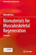 Biomaterials for Musculoskeletal Regeneration af Bikramjit Basu