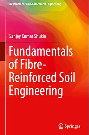 Fundamentals of Fibre-Reinforced Soil Engineering
