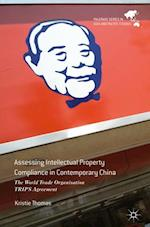 Assessing Intellectual Property Compliance in Contemporary China : The World Trade Organisation TRIPS Agreement