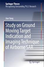 Study on Ground Moving Target Indication and Imaging Technique of Airborne SAR (Springer Theses)