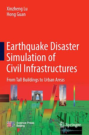 Bog, hardback Earthquake Disaster Simulation of Civil Infrastructures : From Tall Buildings to Urban Areas af Hong Guan, Xinzheng Lu