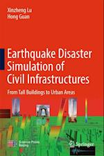 Earthquake Disaster Simulation of Civil Infrastructures af Xinzheng Lu, Hong Guan