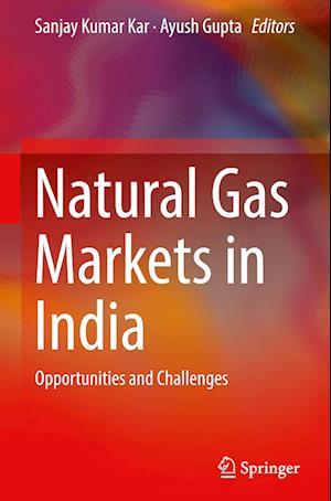 Bog, hardback Natural Gas Markets in India af Sanjay Kumar Kar