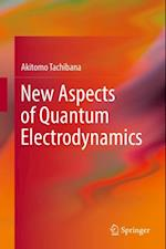 New Aspects of Quantum Electrodynamics af Akitomo Tachibana